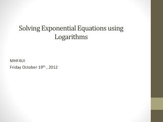 Solving Exponential Equations using Logarithms