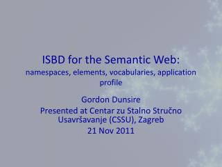 ISBD for the Semantic Web:  namespaces, elements, vocabularies, application profile