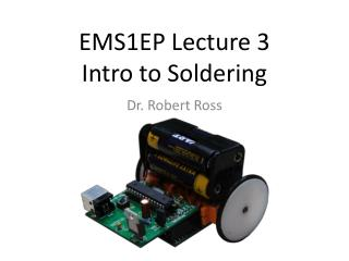 EMS1EP Lecture 3 Intro  to Soldering