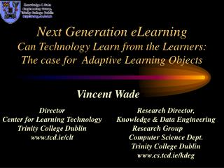 Next Generation eLearning Can Technology Learn from the Learners: The case for  Adaptive Learning Objects