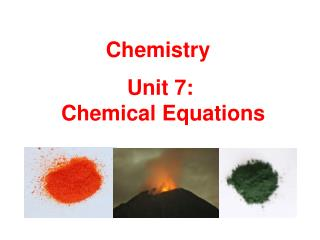 Unit 7:  Chemical Equations