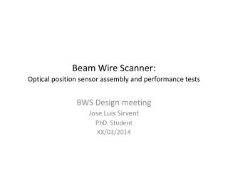 Beam Wire Scanner: Optical position sensor assembly and performance tests