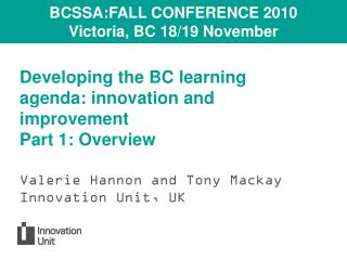 Developing the BC learning agenda: innovation and improvement  Part 1: Overview