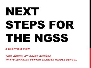 Next Steps for the  ngss