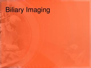 Biliary Imaging
