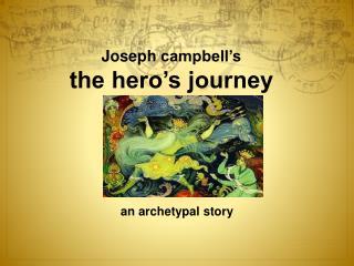 Joseph  campbell's the hero's journey