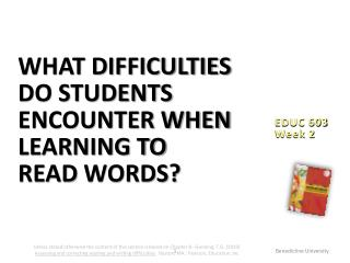 What difficulties do students encounter when learning to             read  words?