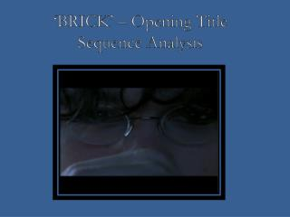 'BRICK' – Opening Title Sequence Analysis