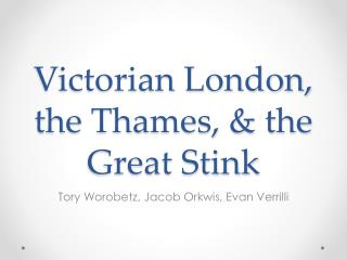 Victorian London, the Thames, & the Great Stink