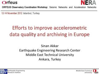 Efforts to improve accelerometric data quality  and archiving  in Europe