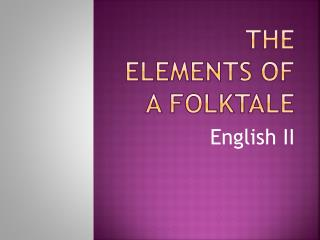 The Elements of a folktale
