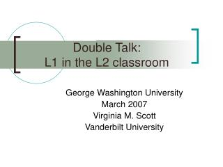Double Talk: L1 in the L2 classroom
