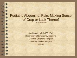 Pediatric Abdominal Pain: Making Sense of Crap or Lack Thereof (not the classic tale)