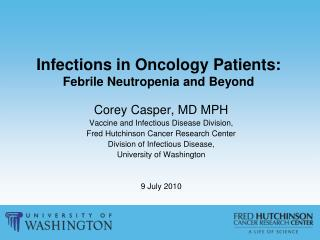 Infections in Oncology Patients:  Febrile Neutropenia and Beyond