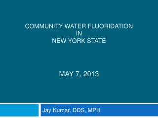 Community Water Fluoridation  in  New York State  May 7, 2013