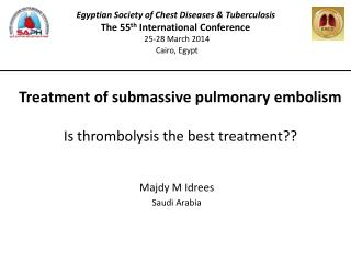 Treatment of submassive pulmonary embolism Is thrombolysis the best treatment??
