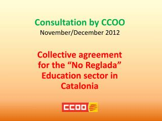 Consultation by CCOO N ovember / December 2012
