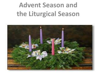 Advent Season and the Liturgical Season