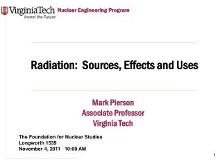 Radiation:  Sources, Effects and Uses