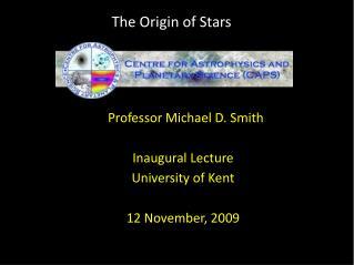 Professor Michael D. Smith Inaugural Lecture University of Kent 12 November, 2009