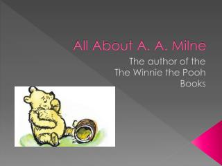 All About A. A. Milne