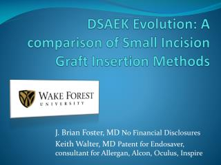 DSAEK Evolution: A comparison of Small Incision Graft Insertion Methods
