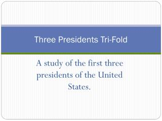 Three Presidents Tri-Fold