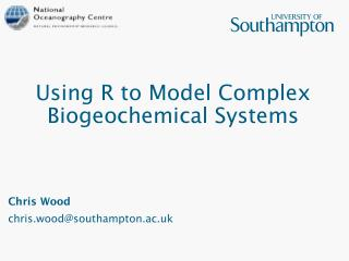 Using R to Model Complex Biogeochemical Systems