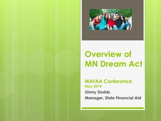 Overview of MN Dream Act MAFAA Conference May 2014