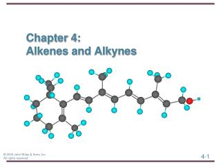 Chapter 4:  Alkenes and Alkynes