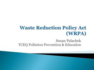 Waste Reduction Policy Act (WRPA)