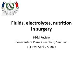 Fluids, electrolytes, nutrition  in surgery