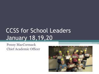 CCSS for School Leaders January 18,19,20