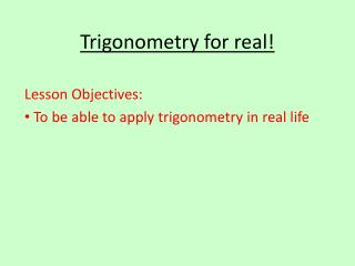 Trigonometry for real!