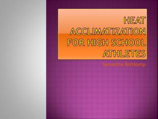 Heat Acclimatization for high school athletes
