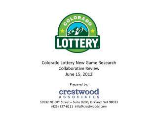 Colorado Lottery New Game Research Collaborative Review June 15, 2012