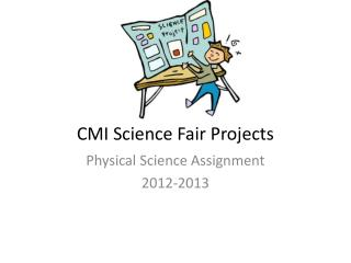 CMI Science Fair Projects
