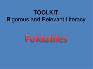 TOOLKIT R igorous and Relevant  Literacy