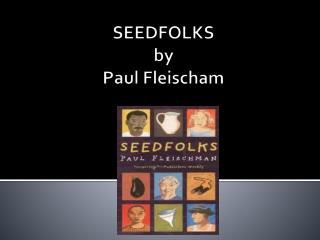 SEEDFOLKS by Paul Fleischam