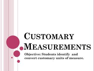 Customary Measurements