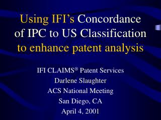 Using IFI's  Concordance of IPC to US Classification  to enhance patent analysis