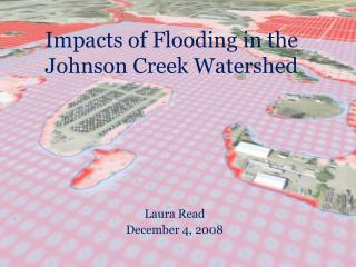 Impacts of Flooding in the Johnson Creek  W atershed