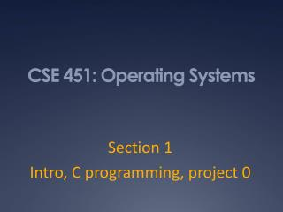 CSE  451 : Operating Systems