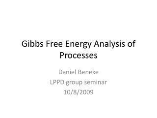 Gibbs Free Energy Analysis of Processes