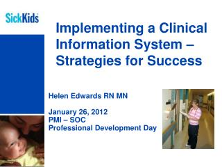Implementing a Clinical Information System –  Strategies for Success
