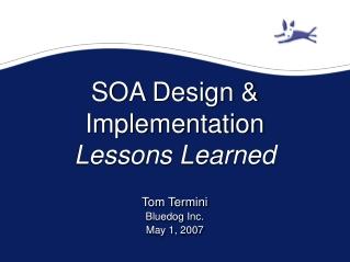 SOA Design & Implementation Lessons Learned