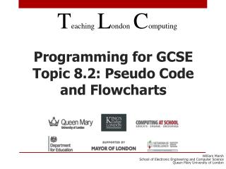 Programming for GCSE Topic 8.2: Pseudo Code and Flowcharts