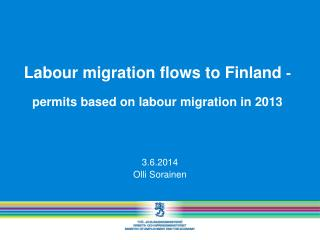 Labour  migration flows  to Finland  -  permits based  on labour  migration  in 2013