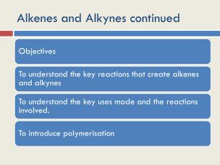 Alkenes and Alkynes continued