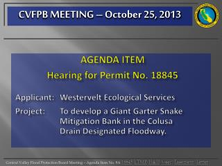 AGENDA ITEM  Hearing for Permit No. 18845 Applicant: 	 Westervelt  Ecological Services